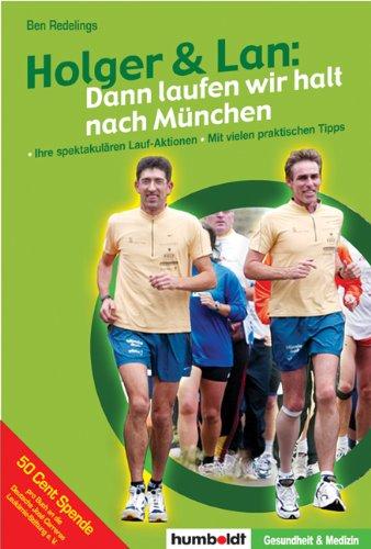 Holger und Lan: Dann laufen wir halt nach München