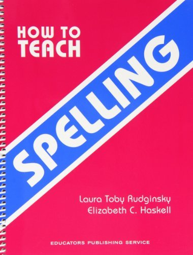 How to Teach Spelling by Laura Toby Rudginsky Elizabeth C. Haskell (1985-01-01) Spiral-bound