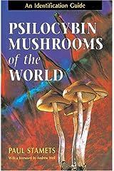 Psilocybin Mushrooms of the World: An Identification Guide Paperback