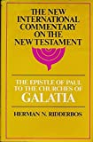 The Epistle of Paul to the Churches of Galatia: The English Text, with Introduction, Exposition and Notes (The New International Commentary on the New Testament)