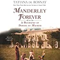 Manderley Forever: A Biography of Daphne du Maurier Audiobook by Tatiana de Rosnay Narrated by Charlotte Wright