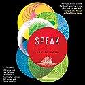 Speak: A Novel Audiobook by Louisa Hall Narrated by Suzan Crowley, Christopher Ashman, Adrienne Rusk, Jennifer Page, Joe Ochman, Bill Jurney