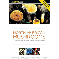 North American Mushrooms: A Field Guide to Edible and Inedible Fungi (Falconguide)