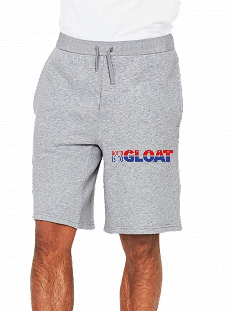 Not to Gloat is to Gloat Mens Casual Shorts Pants