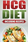 HCG Diet: Step by Step Weight Loss Guide with Recipes Included: 4 weeks