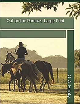 Descargar Libro Electronico Out On The Pampas: Large Print PDF Gratis Descarga