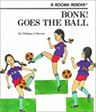 img - for Bonk!: Goes the Ball (Rookie Readers) book / textbook / text book