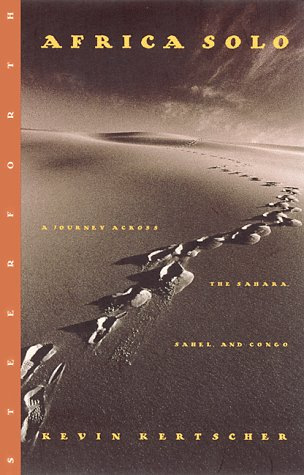 Africa Solo: A Journey Across the Sahara, Sahel and Congo by Brand: Steerforth Press
