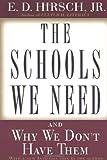 The Schools We Need, E. D. Hirsch, 0385495242