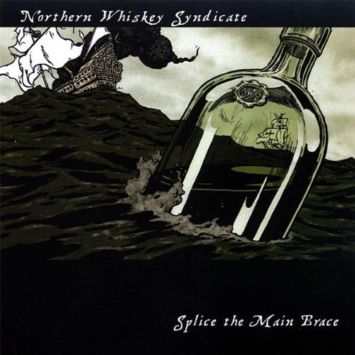 Splice the Main Brace by Northern Whiskey Syndicate (2007-12-25?