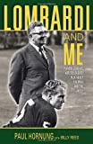 Lombardi and Me, Paul Hornung and Billy Reed, 1572438657