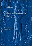 Ancient Mesopotamian Religion: A Descriptive Introduction.