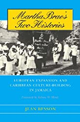 Martha Brae's Two Histories: European Expansion and Caribbean Culture-building in Jamaica