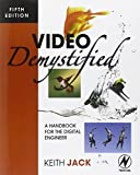 Video Demystified: A Handbook for the Digital Engineer, 5th Edition