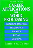 Career Applications for Word Processing, Custer, Patricia A., 0139638024