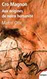 Cro Magnon : Aux origines de notre humanité par Otte
