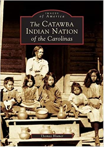 Catawba Indian Nation of the Carolinas, The (Images of America)