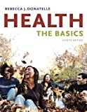 Health : The Basics Value Package (includes WebCT Access), Donatelle and Donatelle, Rebecca J., 032154076X