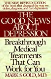 The Good News about Depression, Mark S. Gold and Lois B. Morris, 0553372149
