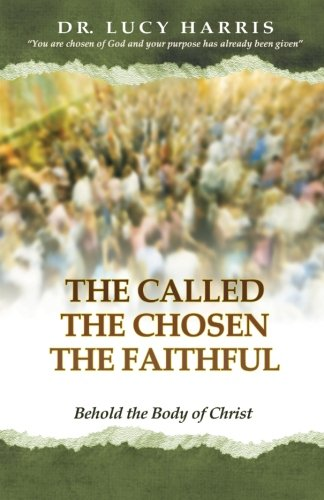 The Called; The Chosen; The Faithful: Behold the Body of Christ ebook