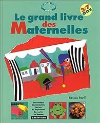 Le grand livre des maternelles par Ursula Barff