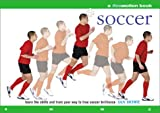 img - for Soccer: Learn the Skills and Train Your Way to True Soccer Brilliance book / textbook / text book