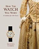 How the Watch Was Worn, Genevieve Cummins, 1851496378