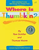 Where Is Thumbkin?, Pam Schiller and Thomas Moore, 0876591640