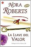 La Llave del Valor, Nora Roberts, 8466319697