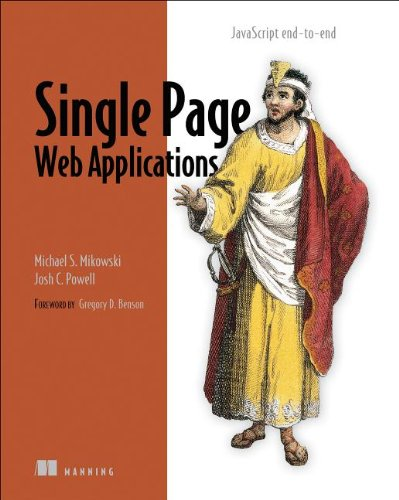 Single Page Web Applications: JavaScript end-to-end Front Cover