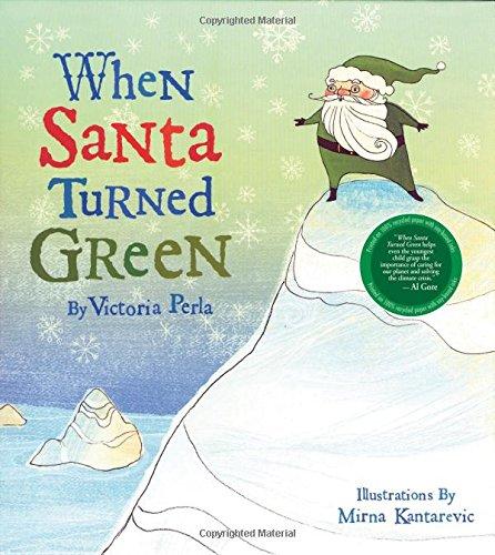 When Santa Turned Green: Victoria Perla, Mirna Kantarevic ...
