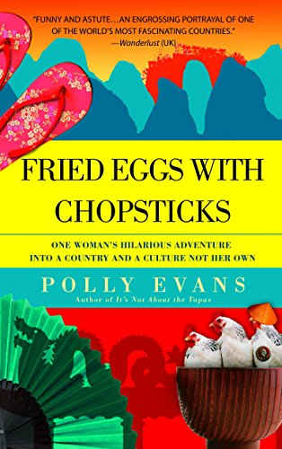 Fried Eggs with Chopsticks: One Woman's Hilarious Adventure into a Country and a Culture Not Her Own - One Fried Egg