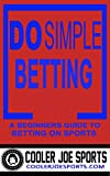 Do Simple Betting is a simple and easy to read book about sports betting. It teaches you how to get your foot in the door in the world of sports gambling. Plain and simple.