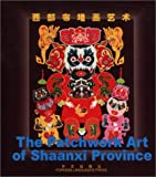 The Patchwork Art of Shaanxi Province, Feng Shanyun, Lan Peijin, 7119030299