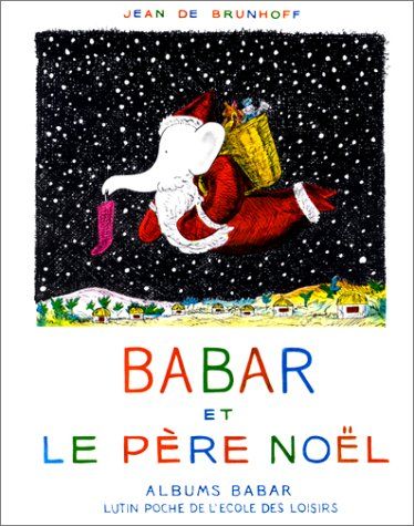 Babar et Le Pere Noel [ Babar and Santa Claus ] (Lutin Poche) (French Edition)