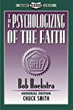 The Psychologizing of the Faith