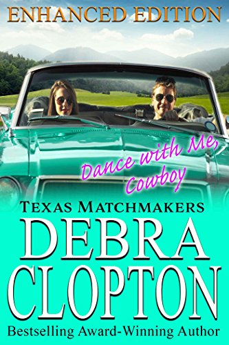 DANCE WITH ME, COWBOY Enhanced Edition: Christian Contemporary Romance (Texas Matchmakers Book 13) by [Clopton, Debra]
