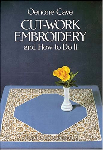Cut-Work Embroidery and How to Do It (Vista Embroidery Handbooks.)