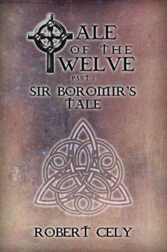 Tale of the Twelve, Part I - Sir Boromir's Tale