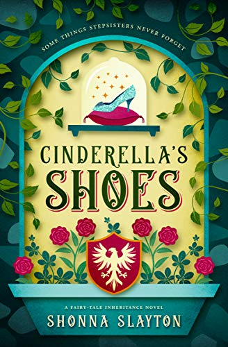 Cinderella's Shoes (Fairy-tale Inheritance Series Book 2) -