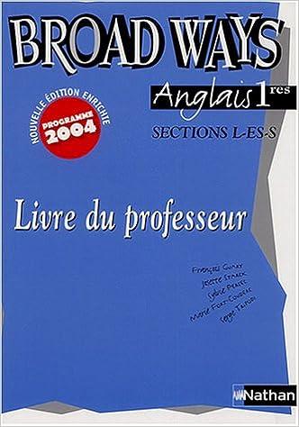 En ligne téléchargement gratuit Anglais Broad Ways 1e L-ES-S : Livre du professeur epub, pdf