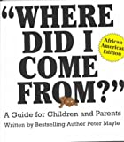 Where Did I Come From? Mayle, Peter ( Author ) Dec-01-2000 Paperback