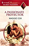 A Passionate Protector, Maggie Cox, 0373820240