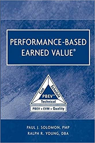 Performance-Based Earned Value by Paul Solomon (2006-12-01)