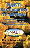 NAET: Say Goodbye to Asthma: A Revolutionary Treatment for Allergy-Based Asthma and Other Respiratory Disorders (Say Good-Bye To...)