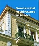 Neoclassical Architecture in Greece, Maro Kardamitsi-Adami and Manos Biris, 089236775X