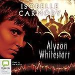 Alyzon Whitestarr   Isobelle Carmody