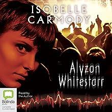 Alyzon Whitestarr Audiobook by Isobelle Carmody Narrated by Isobelle Carmody