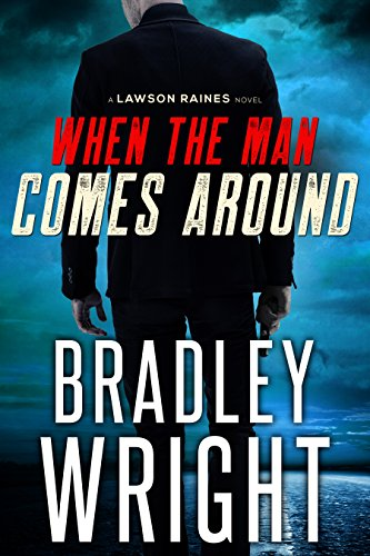 When the Man Comes Around: A Gripping Crime Thriller (Lawson Raines Book 1)