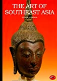 The Art of Southeast Asia, Philip S. Rawson, 0500200602